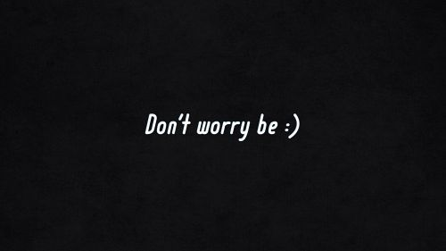 Don't worry be HD Wallpaper