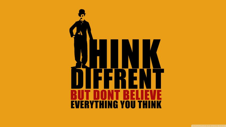 Think Different But Don't Believe Everything You Think Wallpaper for Desktop and Mobiles